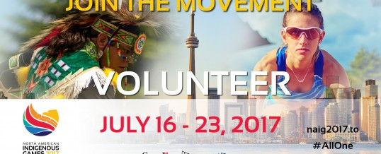2017 North American Indigenous Games – Call for Volunteers